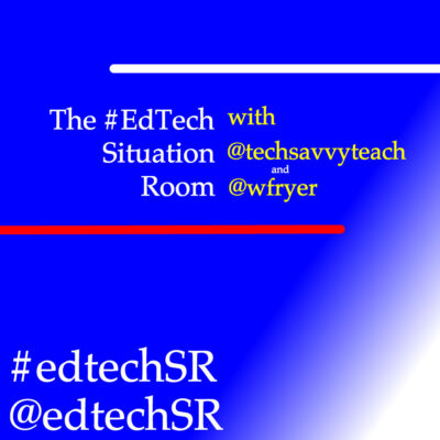 EdTechSR Ep 205 - Struggling with Information Abundance